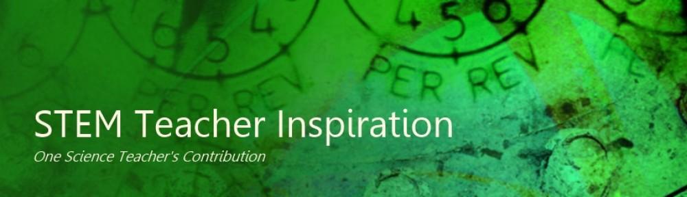 STEM Teacher Inspiration